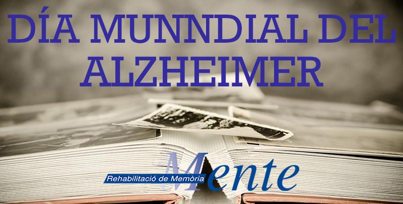 21 SEPTIEMBRE – DÍA MUNDIAL DEL ALZHEIMER